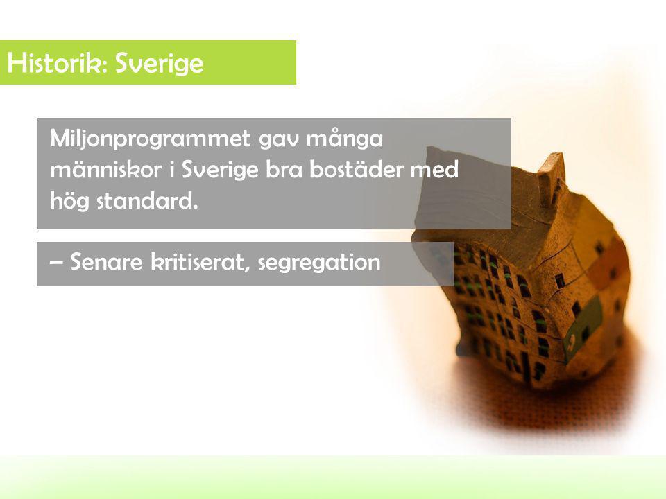 Historik: Sverige Miljonprogrammet gav många människor i Sverige bra bostäder med hög standard. – Senare kritiserat, segregation