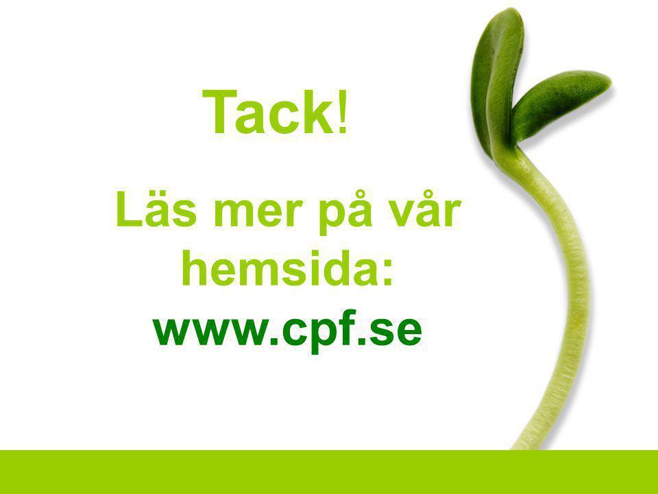 Läs mer på vår hemsida: www.cpf.se Tack!