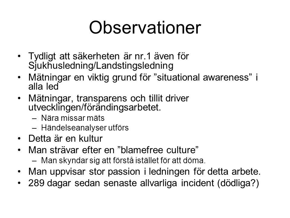 """Observationer Tydligt att säkerheten är nr.1 även för Sjukhusledning/Landstingsledning Mätningar en viktig grund för """"situational awareness"""" i alla le"""
