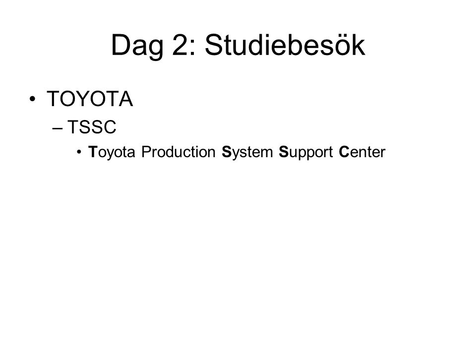 Dag 2: Studiebesök TOYOTA –TSSC Toyota Production System Support Center