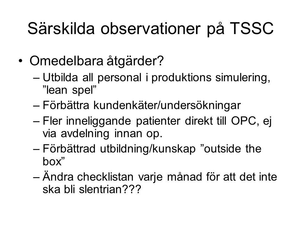 """Särskilda observationer på TSSC Omedelbara åtgärder? –Utbilda all personal i produktions simulering, """"lean spel"""" –Förbättra kundenkäter/undersökningar"""