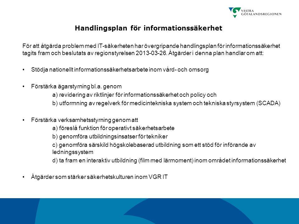 För att åtgärda problem med IT-säkerheten har övergripande handlingsplan för informationssäkerhet tagits fram och beslutats av regionstyrelsen 2013-03