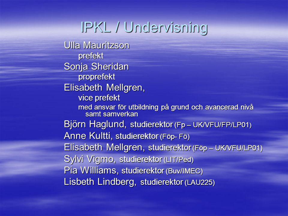 IPKL / Undervisning –GU - Utbildningsnämnden –UFS – Buga - LUN – programråd –IPKL - UR –Vårt uppdrag 2013 enligt preliminär str.