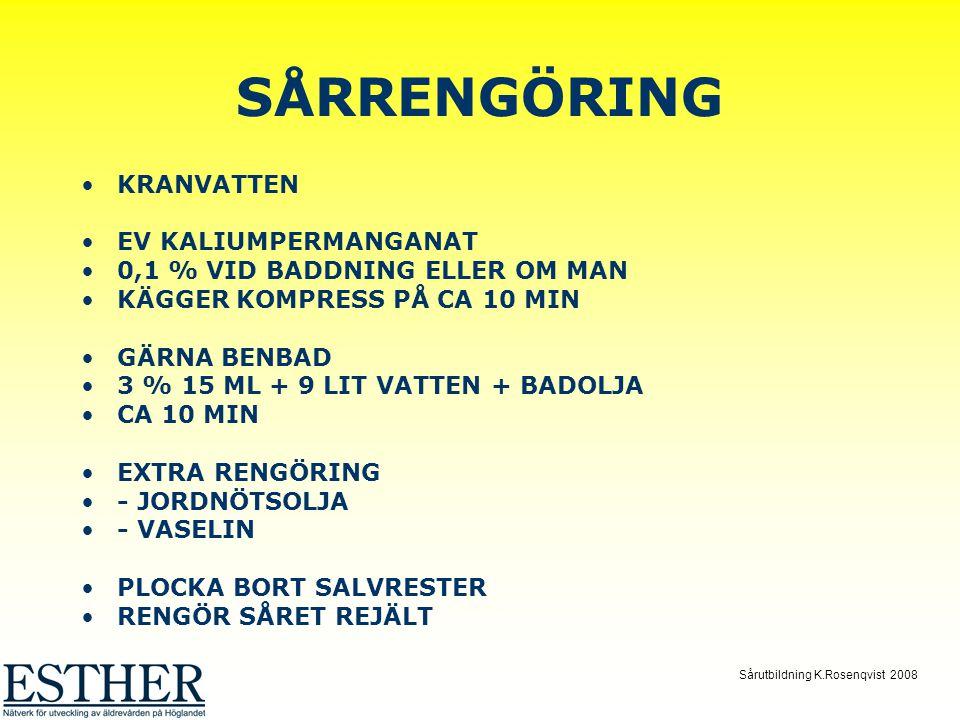 Sårutbildning K.Rosenqvist 2008 SÅRRENGÖRING KRANVATTEN EV KALIUMPERMANGANAT 0,1 % VID BADDNING ELLER OM MAN KÄGGER KOMPRESS PÅ CA 10 MIN GÄRNA BENBAD 3 % 15 ML + 9 LIT VATTEN + BADOLJA CA 10 MIN EXTRA RENGÖRING - JORDNÖTSOLJA - VASELIN PLOCKA BORT SALVRESTER RENGÖR SÅRET REJÄLT