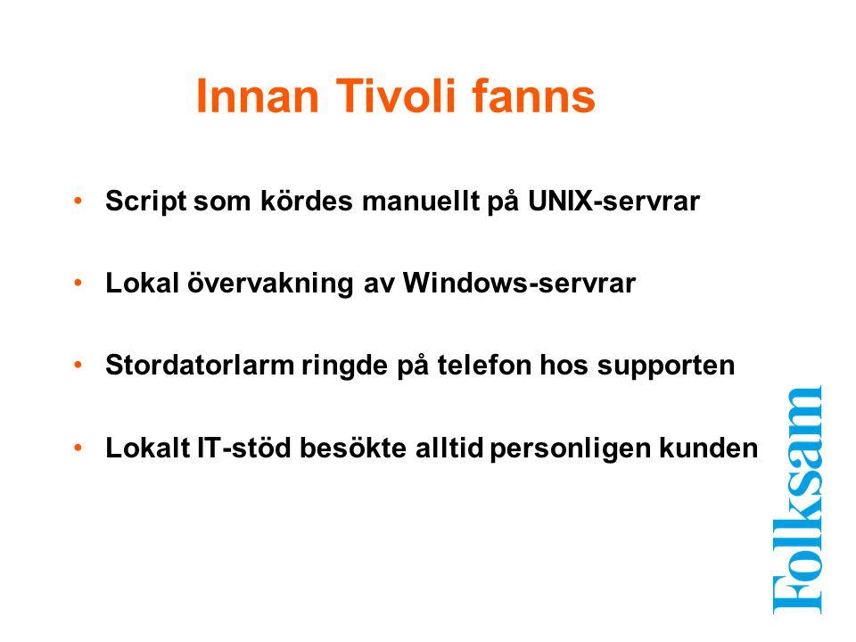 Script som kördes manuellt på UNIX-servrar Lokal övervakning av Windows-servrar Stordatorlarm ringde på telefon hos supporten Lokalt IT-stöd besökte a