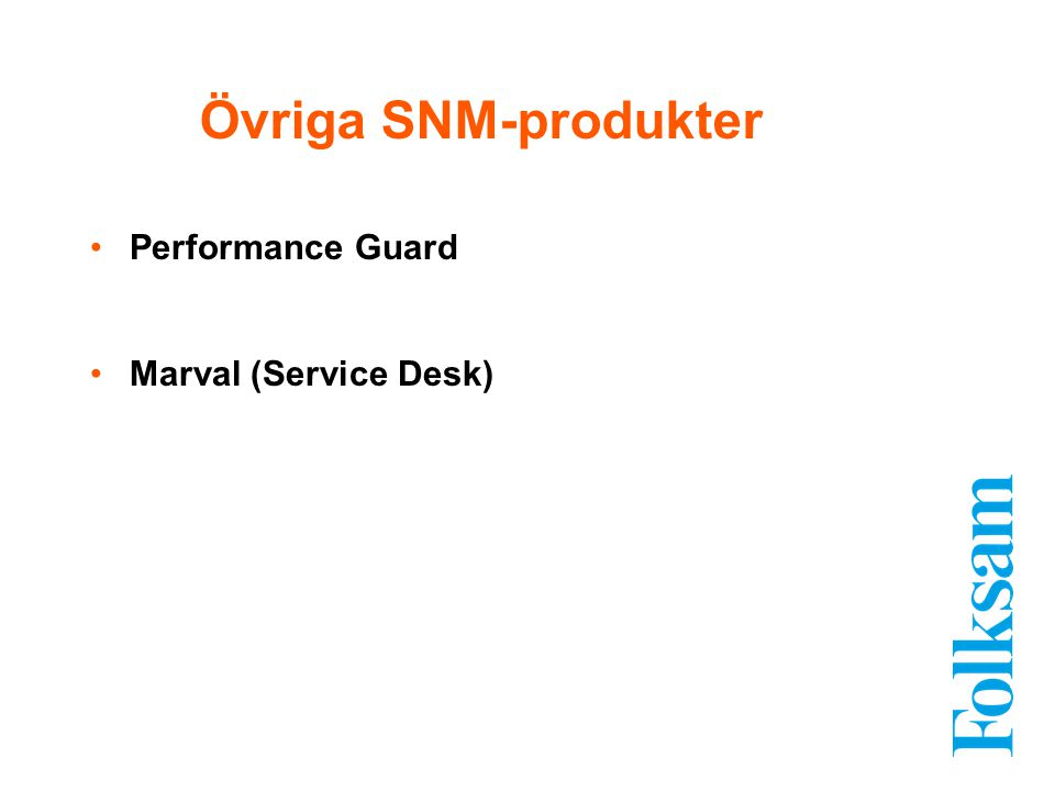Performance Guard Marval (Service Desk) Övriga SNM-produkter