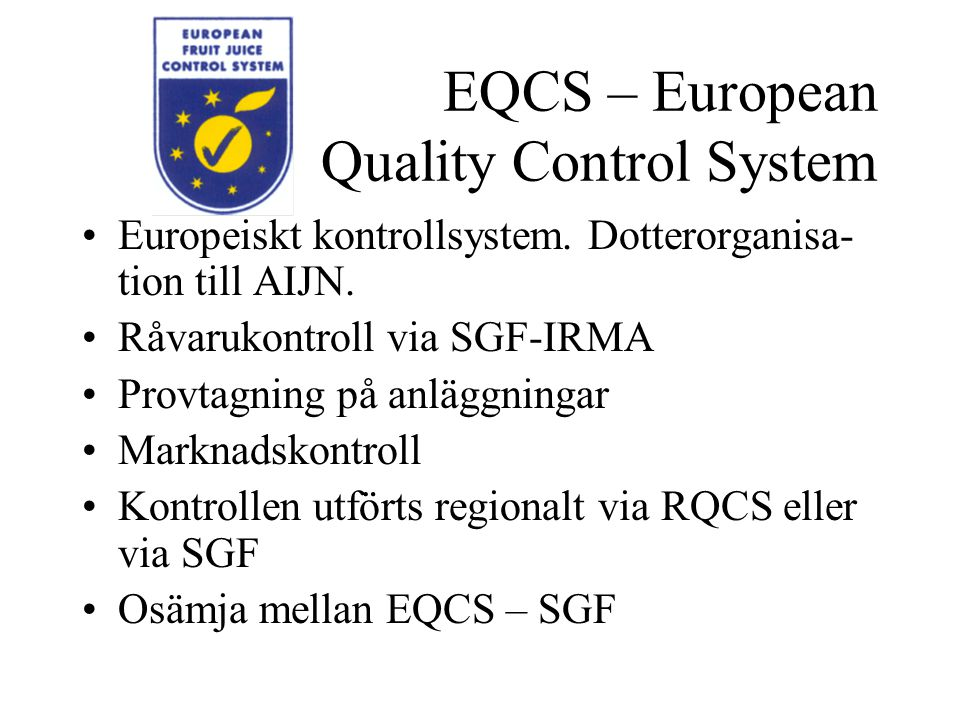 EQCS – European Quality Control System Europeiskt kontrollsystem.