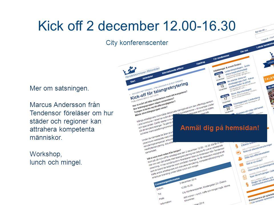 Kick off 2 december 12.00-16.30 City konferenscenter Anmäl dig på hemsidan.
