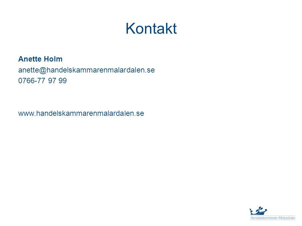 Kontakt Anette Holm anette@handelskammarenmalardalen.se 0766-77 97 99 www.handelskammarenmalardalen.se