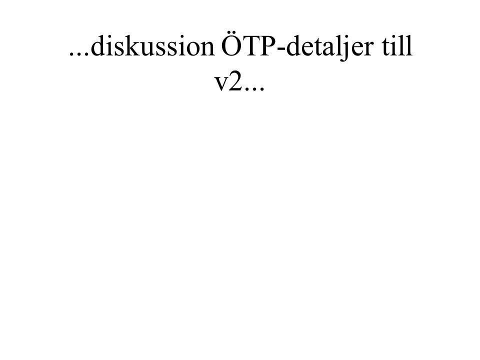 ...diskussion ÖTP-detaljer till v2...