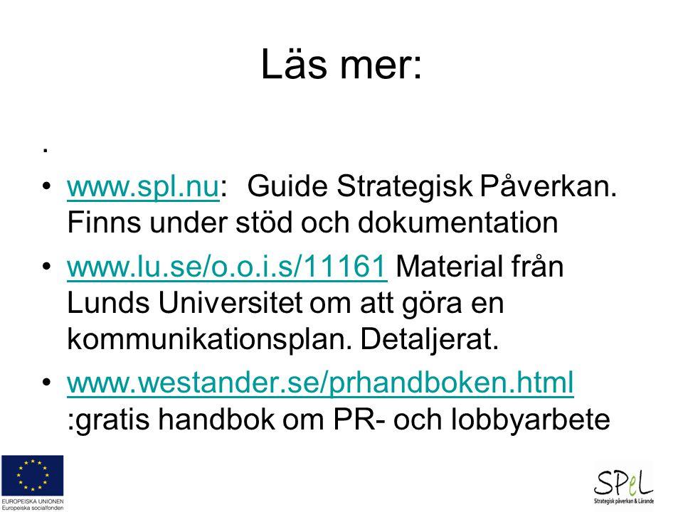 Läs mer:.www.spl.nu: Guide Strategisk Påverkan.