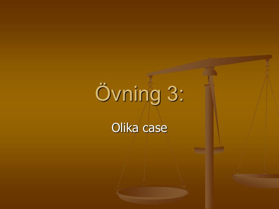 Övning 3: Olika case