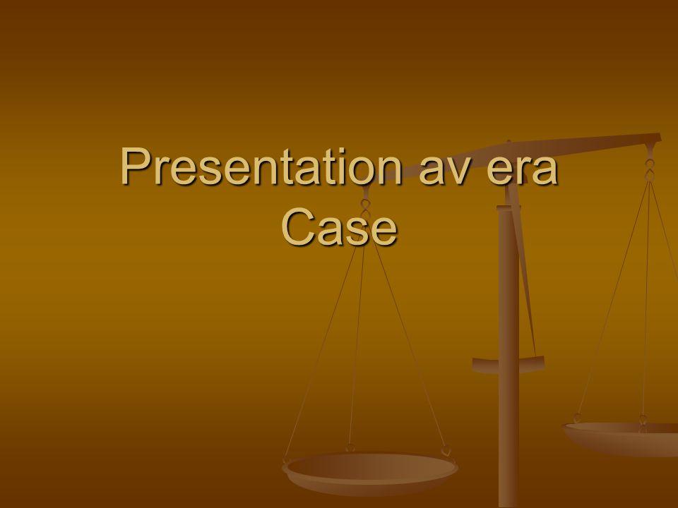 Presentation av era Case