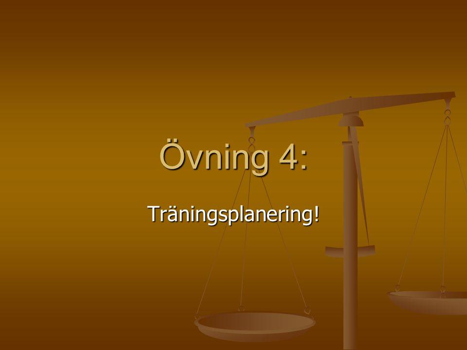 Övning 4: Träningsplanering!
