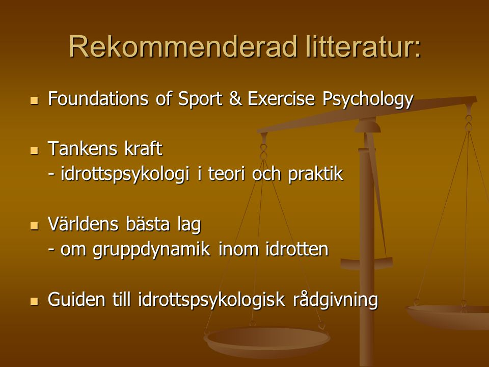 Rekommenderad litteratur: Foundations of Sport & Exercise Psychology Foundations of Sport & Exercise Psychology Tankens kraft Tankens kraft - idrottsp