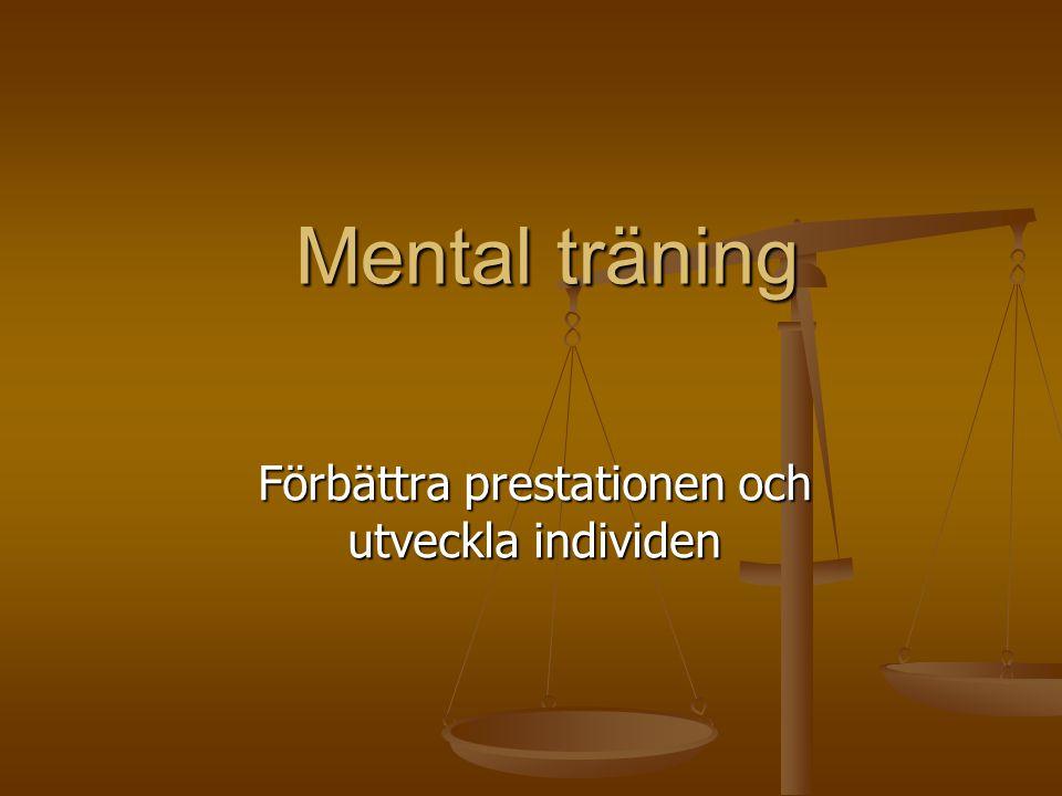 Målsättning Fördelar med målsättning: - förbättrar prestationen - förbättrar träningens kvalitet - ökar den inre motivationen - gör idrottaren mer fokuserad - uppnådda mål ökar självförtroendet, motivationen och känslan av att vara kompetent
