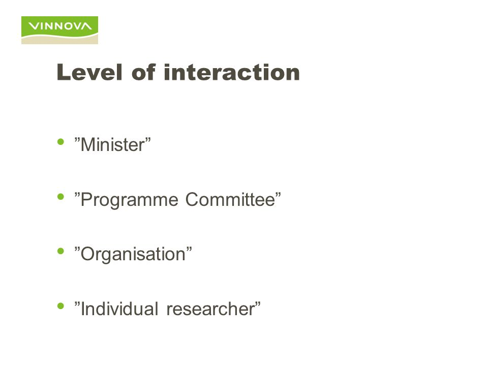 "Level of interaction ""Minister"" ""Programme Committee"" ""Organisation"" ""Individual researcher"""