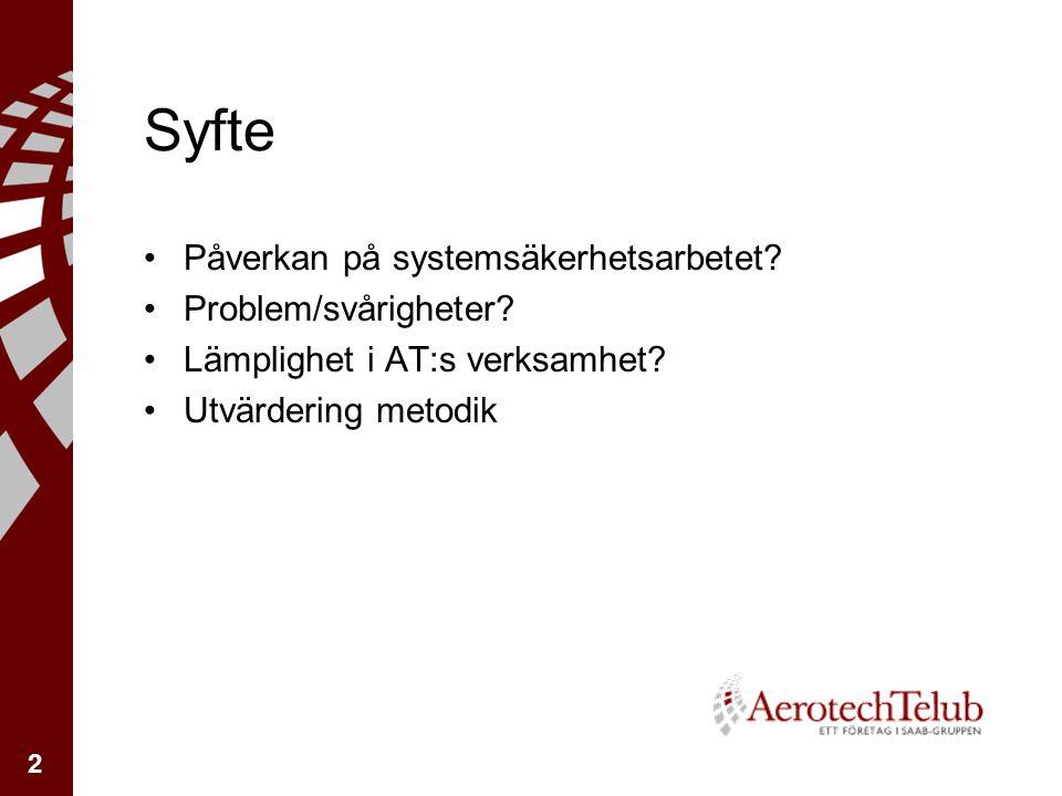 2 Syfte Påverkan på systemsäkerhetsarbetet. Problem/svårigheter.