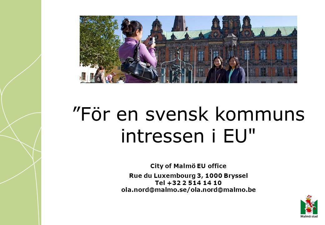 För en svensk kommuns intressen i EU City of Malmö EU office Rue du Luxembourg 3, 1000 Bryssel Tel +32 2 514 14 10 ola.nord@malmo.se/ola.nord@malmo.be