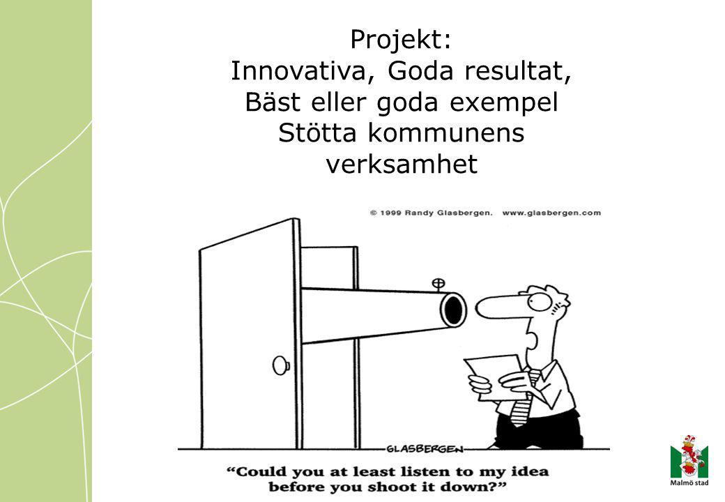 Projekt: Innovativa, Goda resultat, Bäst eller goda exempel Stötta kommunens verksamhet