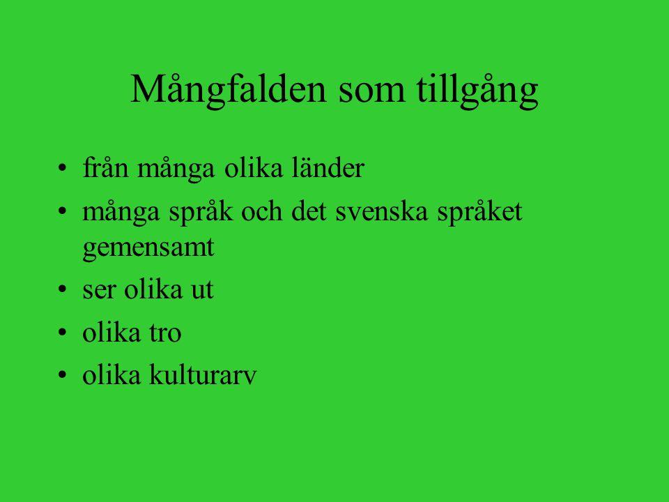 Mångfalden som tillgång från många olika länder många språk och det svenska språket gemensamt ser olika ut olika tro olika kulturarv