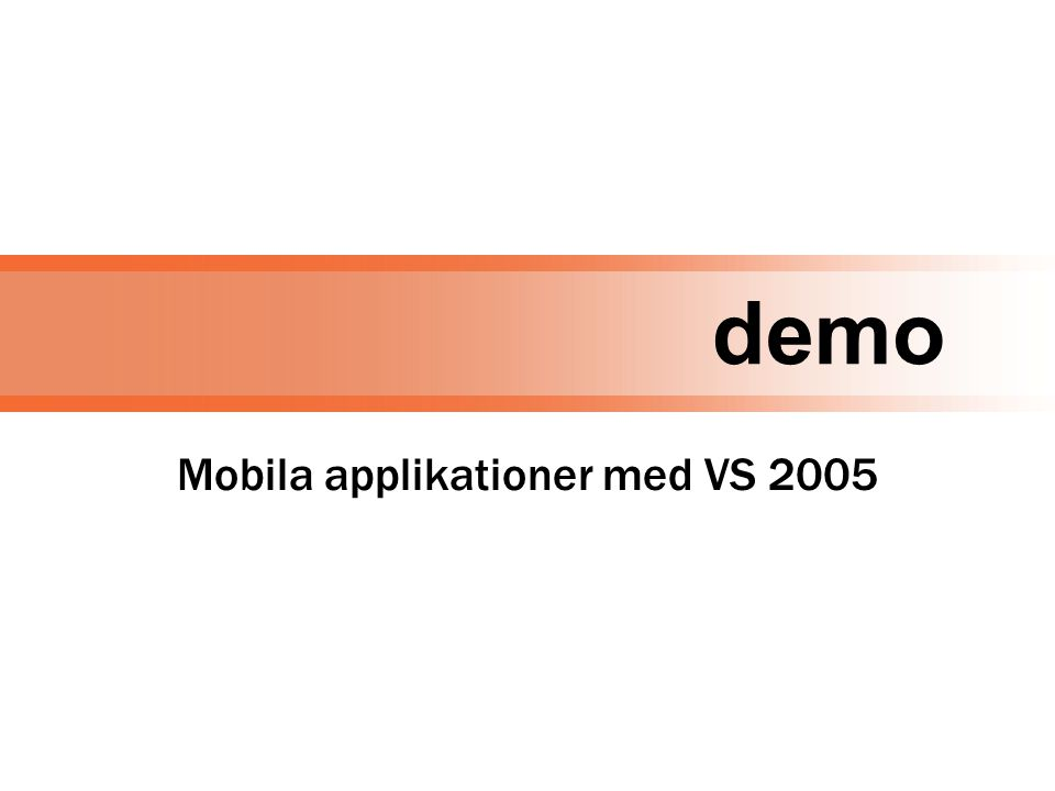 demo Mobila applikationer med VS 2005