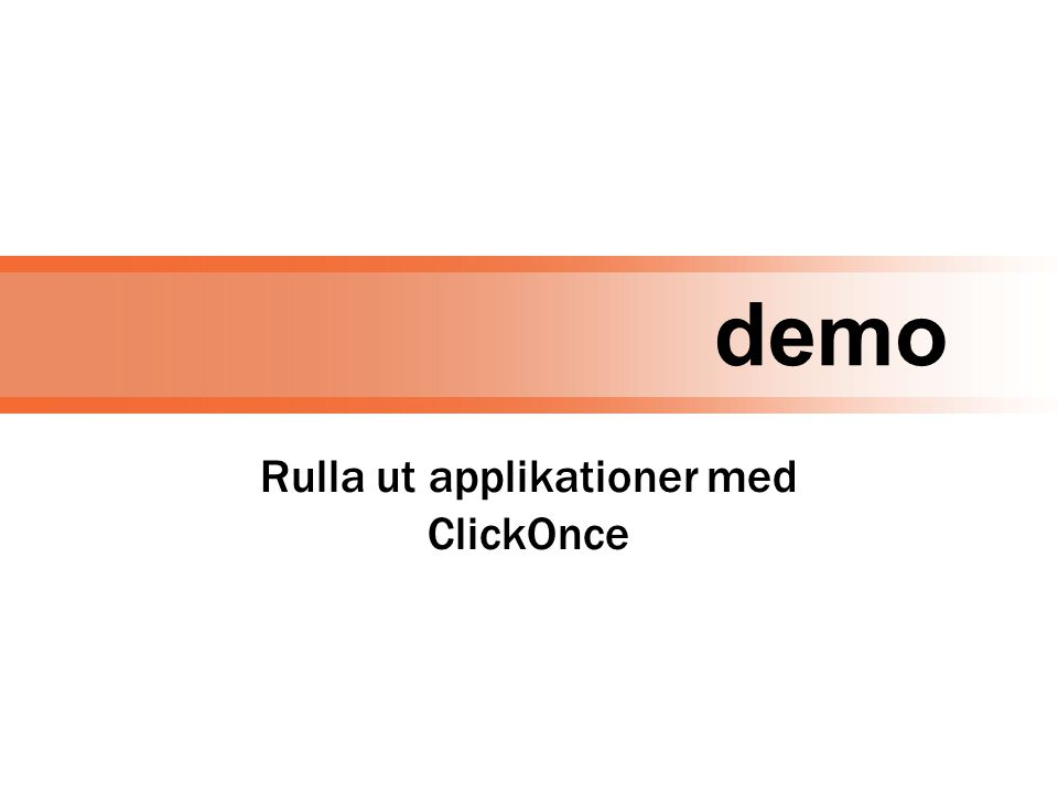 demo Rulla ut applikationer med ClickOnce