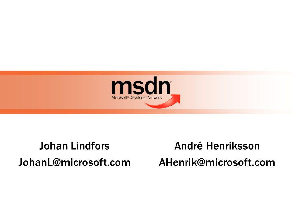 Johan Lindfors JohanL@microsoft.com André Henriksson AHenrik@microsoft.com