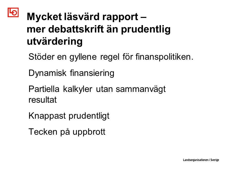 Mycket läsvärd rapport – mer debattskrift än prudentlig utvärdering Stöder en gyllene regel för finanspolitiken.