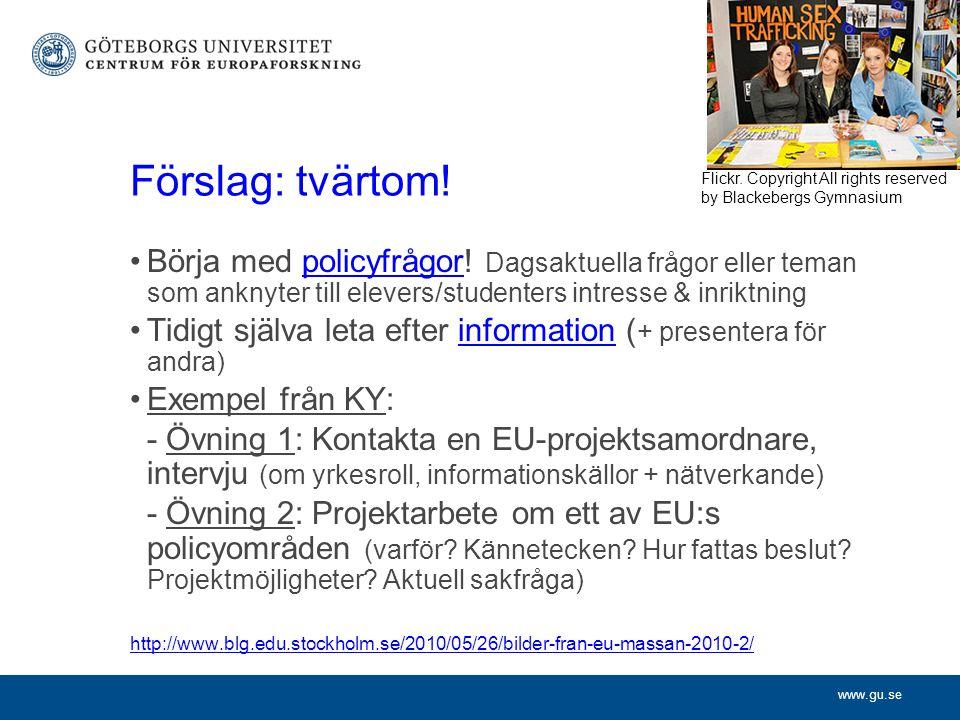 www.gu.se Förslag: tvärtom. Börja med policyfrågor.
