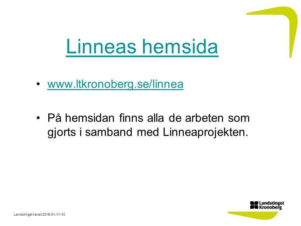 Landstinget kansli 2015-01-11 /10 www.ltkronoberg.se/linnea På hemsidan finns alla de arbeten som gjorts i samband med Linneaprojekten. Linneas hemsid