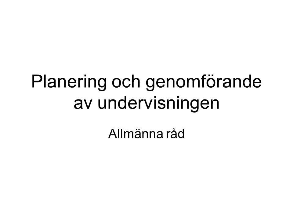 Planering och genomförande av undervisningen Allmänna råd