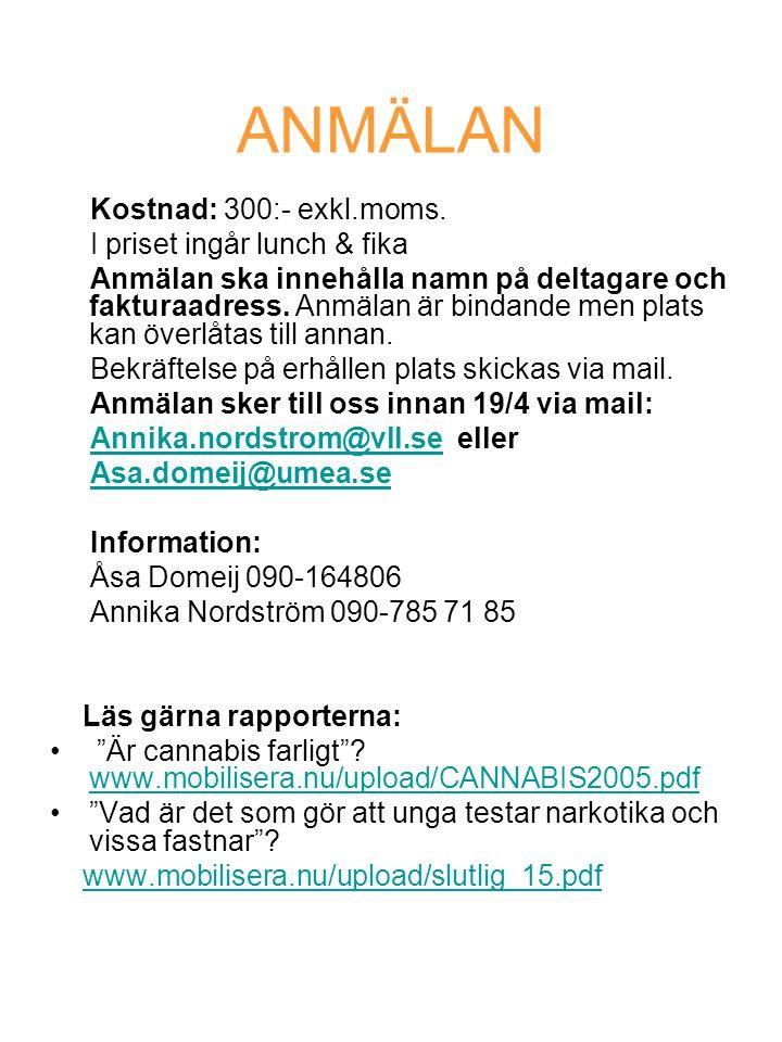 ANMÄLAN Kostnad: 300:- exkl.moms.