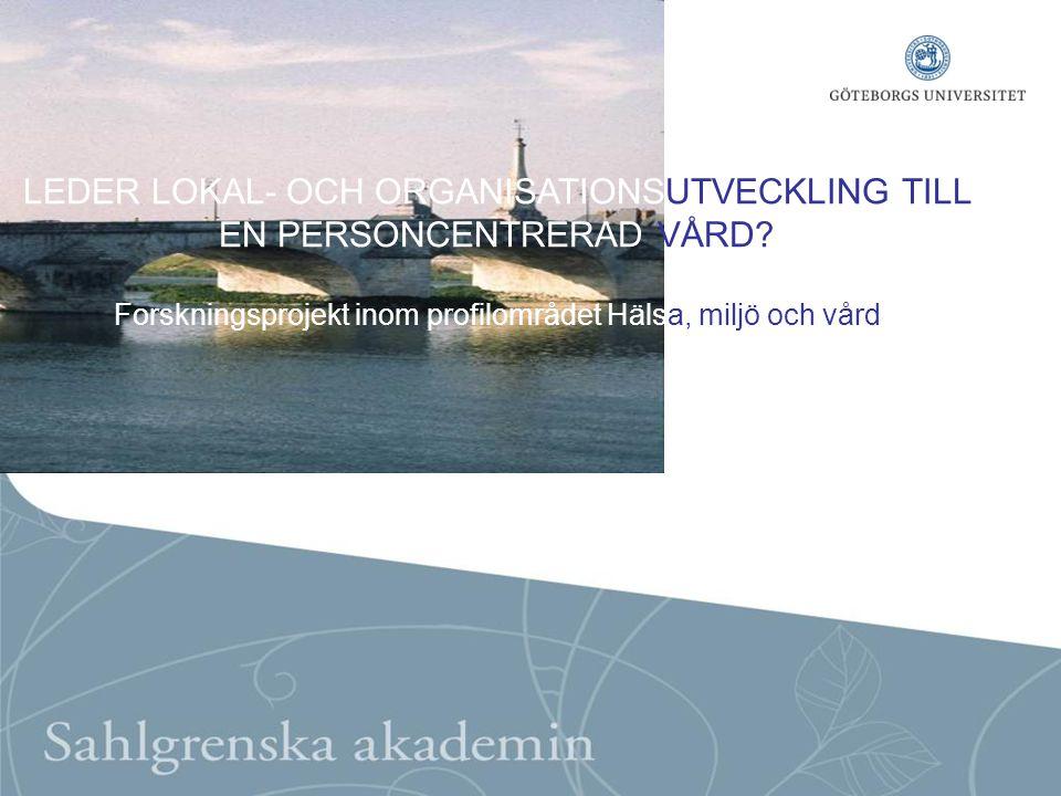 LEDER LOKAL- OCH ORGANISATIONSUTVECKLING TILL EN PERSONCENTRERAD VÅRD.