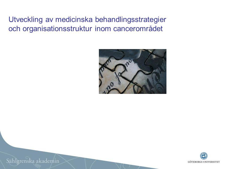 Utveckling av medicinska behandlingsstrategier och organisationsstruktur inom cancerområdet