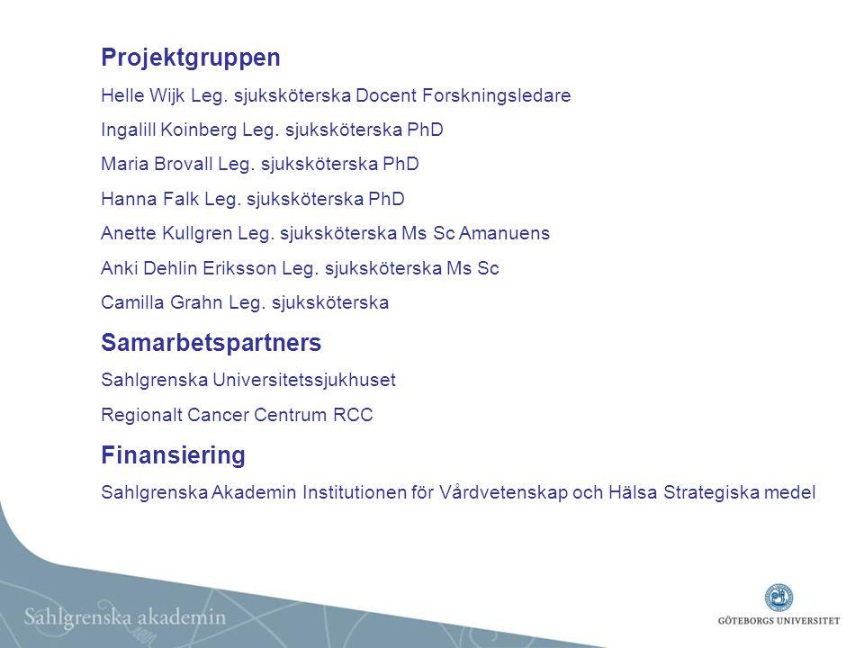 Projektgruppen Helle Wijk Leg. sjuksköterska Docent Forskningsledare Ingalill Koinberg Leg. sjuksköterska PhD Maria Brovall Leg. sjuksköterska PhD Han