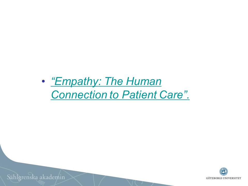 """Empathy: The Human Connection to Patient Care"".""Empathy: The Human Connection to Patient Care""."