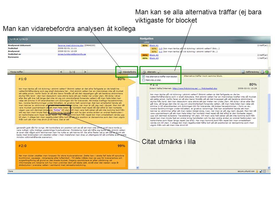 Man kan vidarebefordra analysen åt kollega Man kan se alla alternativa träffar (ej bara viktigaste för blocket Citat utmärks i lila