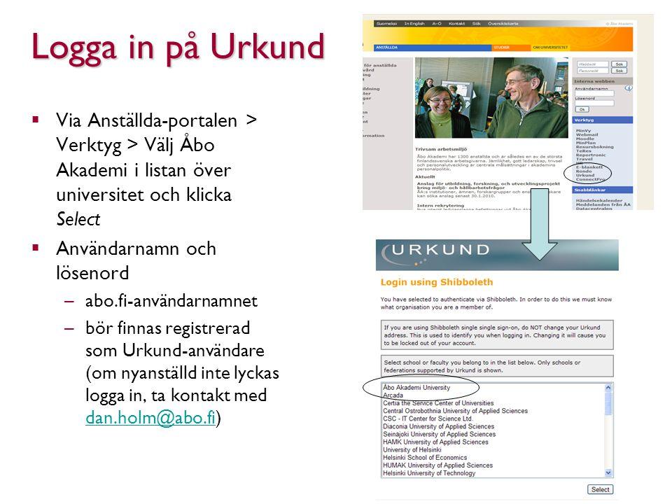 Logga in på Urkund  Via Anställda-portalen > Verktyg > Välj Åbo Akademi i listan över universitet och klicka Select  Användarnamn och lösenord –abo.
