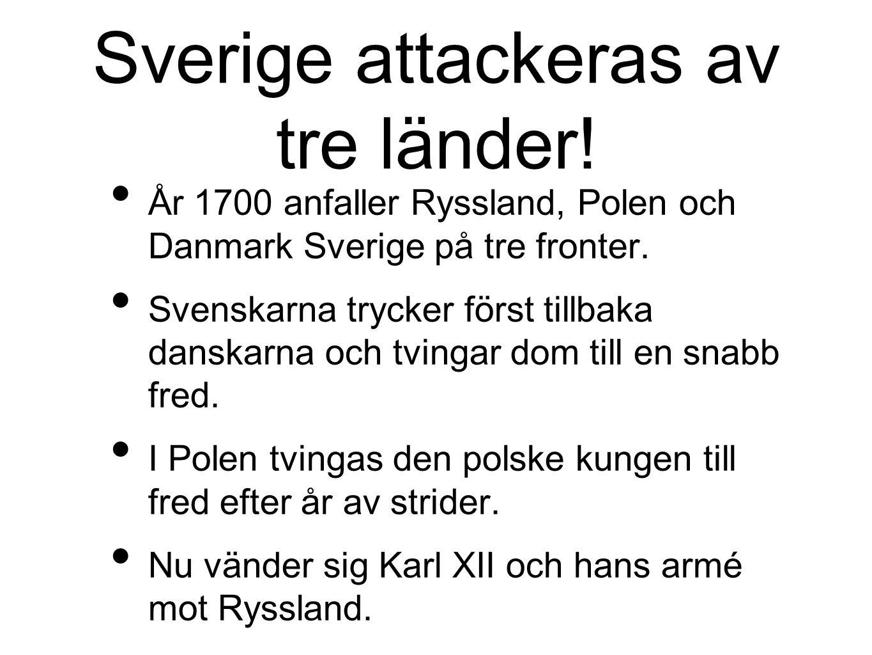Sverige attackeras av tre länder! År 1700 anfaller Ryssland, Polen och Danmark Sverige på tre fronter. Svenskarna trycker först tillbaka danskarna och