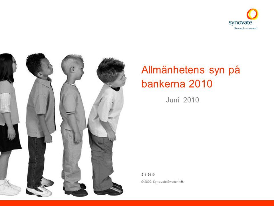 S-119110 © 2009. Synovate Sweden AB. Allmänhetens syn på bankerna 2010 Juni 2010 Project #:000000