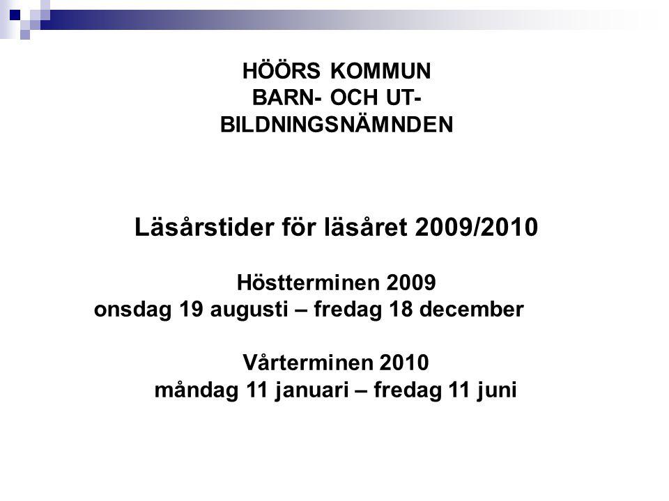 Lovdagar 2009-10-28 - 2009-10-30 ( Höstlov v.44 ) 2010-02-22 - 200-02-26 ( Sportlov v.