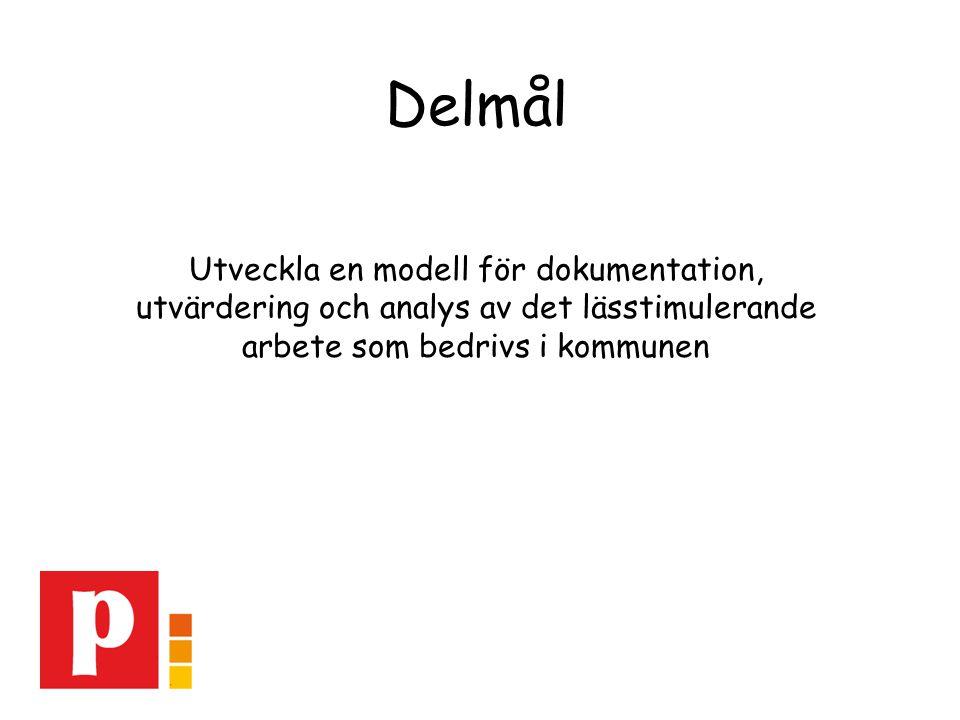Delmål Utveckla en modell för dokumentation, utvärdering och analys av det lässtimulerande arbete som bedrivs i kommunen