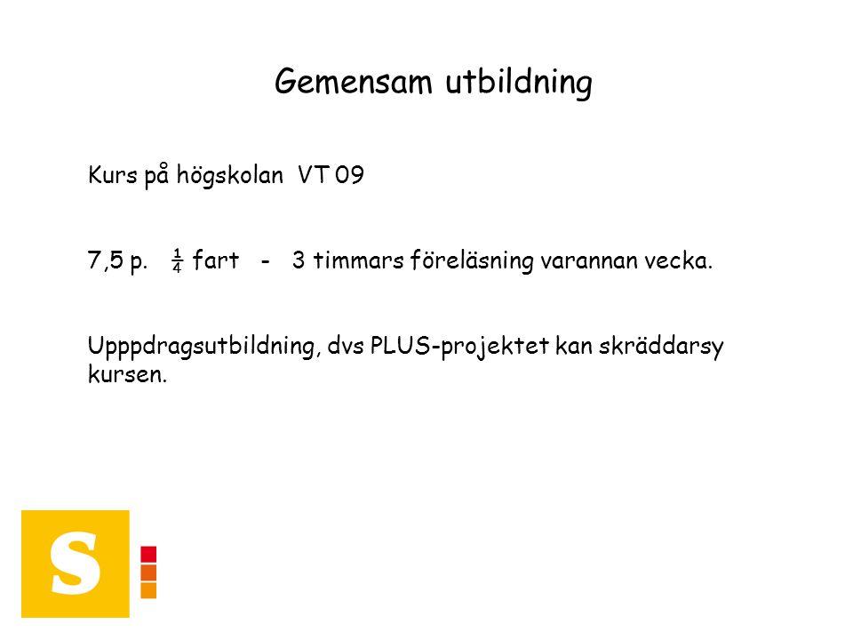 Gemensam utbildning Kurs på högskolan VT 09 7,5 p.