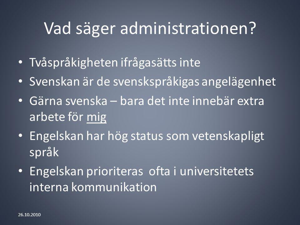 Vad säger administrationen.