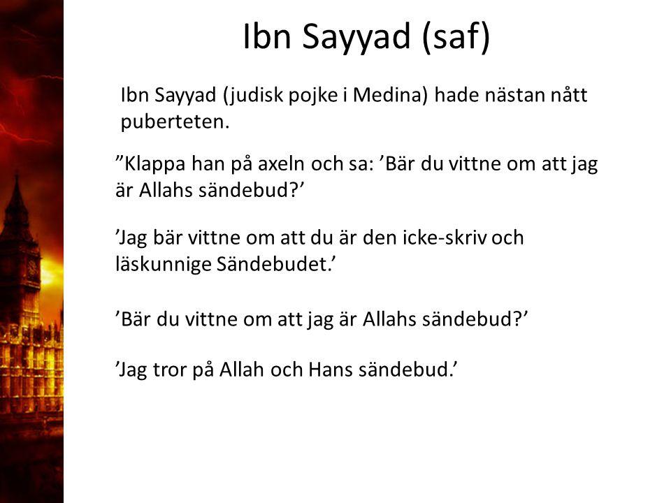 3.Delandet av månen Ibn Sayyad (judisk pojke i Medina) hade nästan nått puberteten.