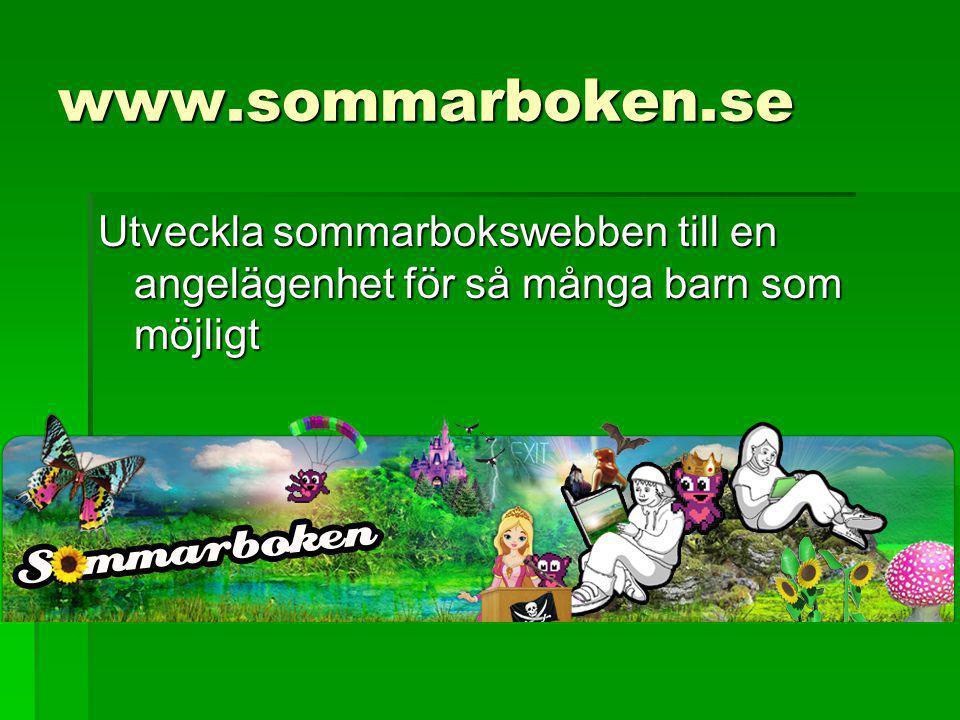 www.sommarboken.se Utveckla sommarbokswebben till en angelägenhet för så många barn som möjligt