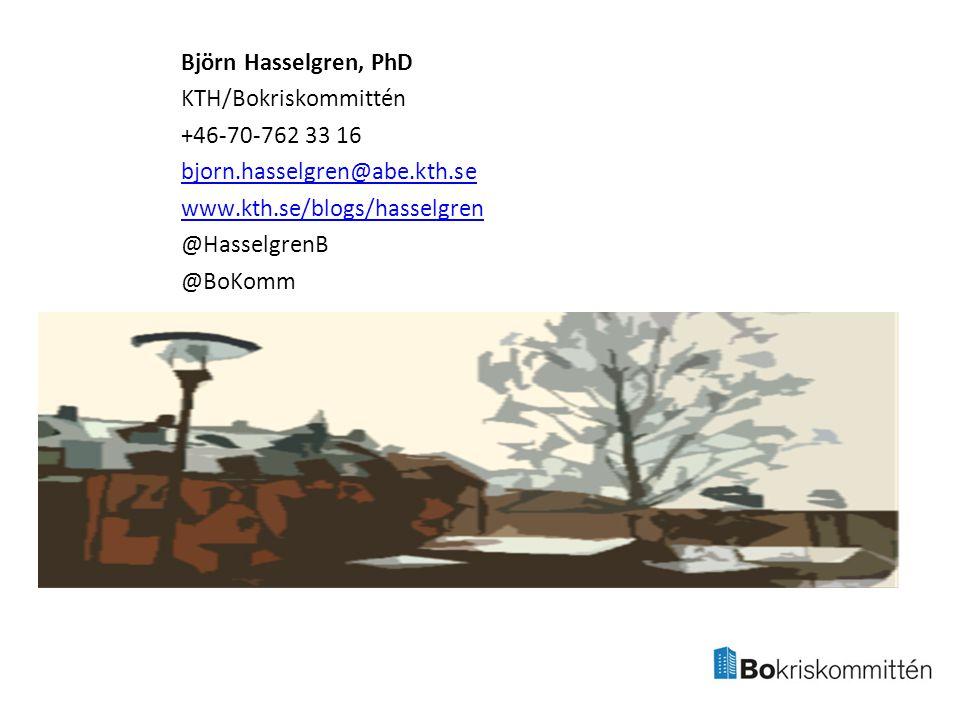 Björn Hasselgren, PhD KTH/Bokriskommittén +46-70-762 33 16 bjorn.hasselgren@abe.kth.se www.kth.se/blogs/hasselgren @HasselgrenB @BoKomm