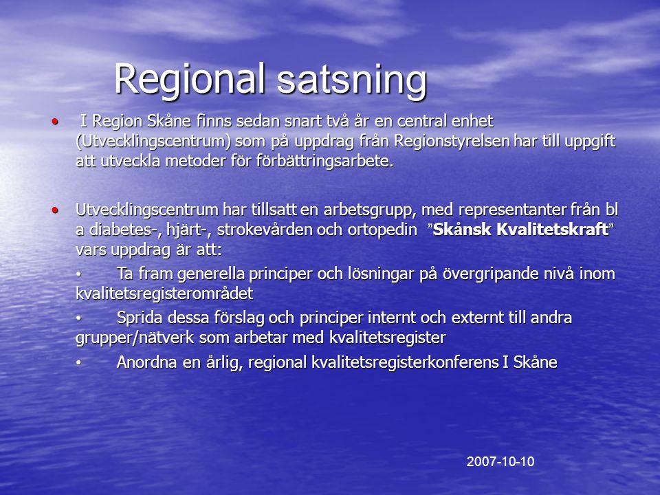 Regional satsning I Region Sk å ne finns sedan snart tv å å r en central enhet (Utvecklingscentrum) som p å uppdrag fr å n Regionstyrelsen har till uppgift att utveckla metoder f ö r f ö rb ä ttringsarbete.
