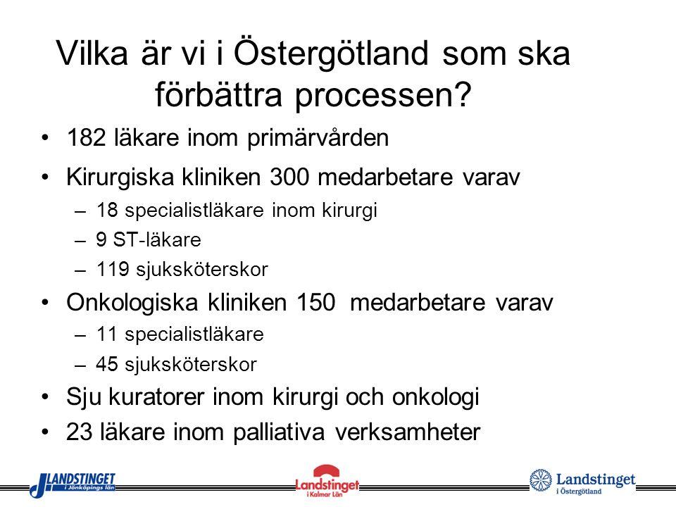 Vilka är vi i Östergötland som ska förbättra processen.